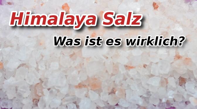 Himalaya Salz – Der Esotherik Nepp