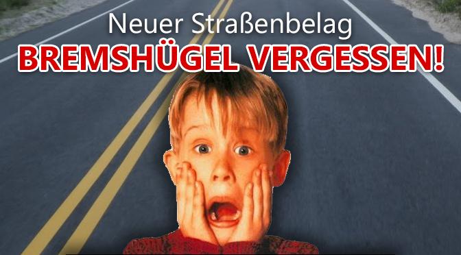 Skandal: Neue Straße aber Bremshügel vergessen!