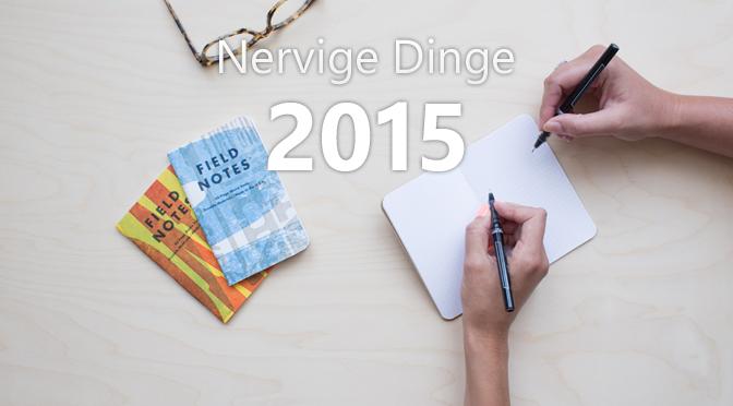 Die nervigsten Dinge 2015