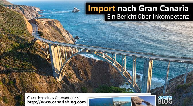 Import nach Gran Canaria – Ein Leidensbericht